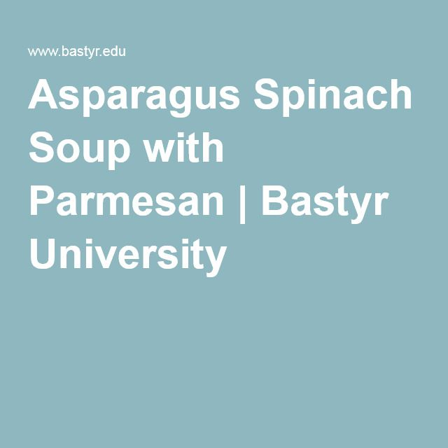 Asparagus Spinach Soup with Parmesan | Bastyr University