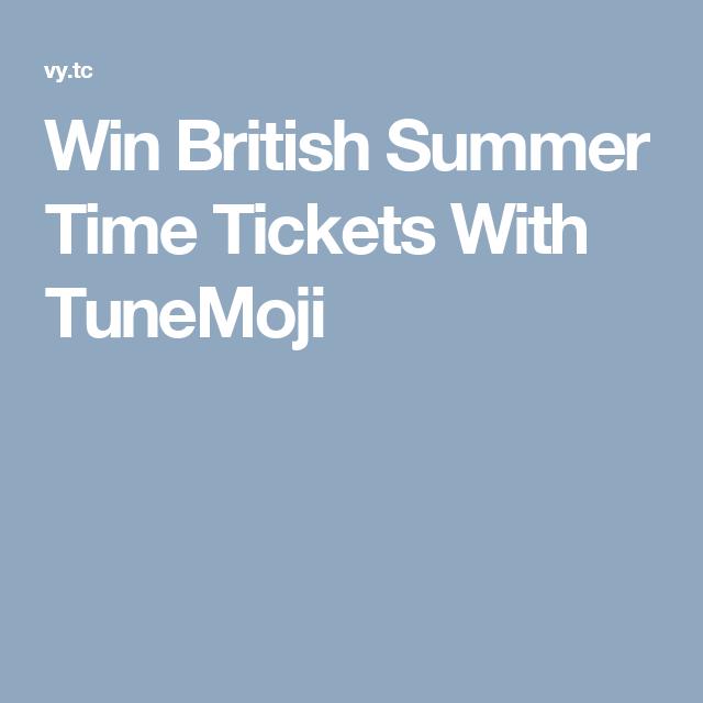 Win British Summer Time Tickets With TuneMoji