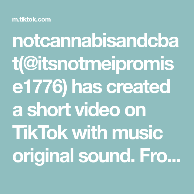 Notcannabisandcbat Itsnotmeipromise1776 Has Created A Short Video On Tiktok With Music Original Sound From Vlog 0057 Link In Bi The Originals Music Get Fit