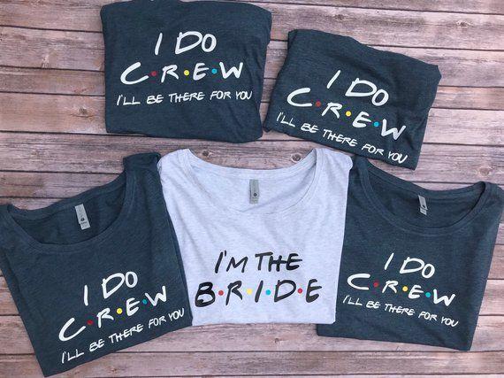 d6b599e0f0fd I Do Crew Friends Shirts / Friends Bride Shirt / Bridal Party Shirts /  Bridesmaid Shirts