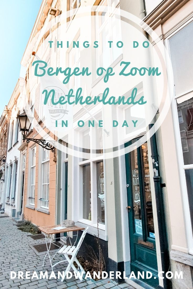 A Perfect Day Trip To Bergen Op Zoom, Netherlands – Dream and Wanderland