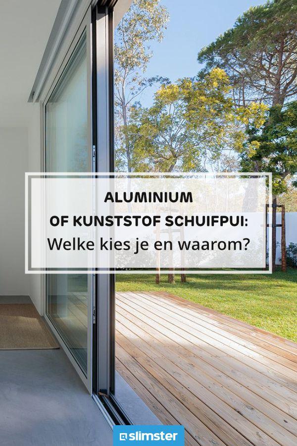 Aluminium of kunststof schuifpui: welke soort kies je?