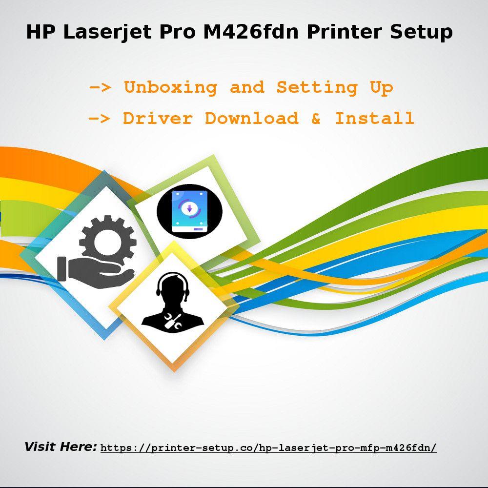 Hp Laserjet Pro M426fdn Printer Setup Driver Installation Guidance Https Bit Ly 2jfjxyb 123hpcomsetupm426fdn 123hpcom Printer Laser Printer Setup