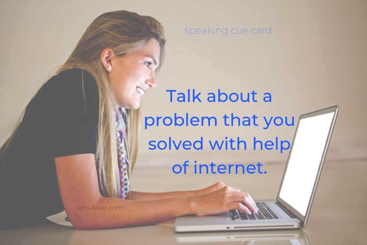 Talk About A Problem That You Solved With Help Of Internet With