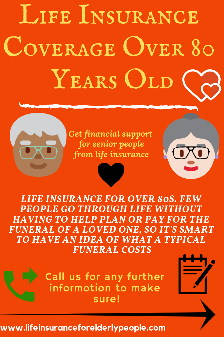 Life Insurance Coverage Over 80 Years Old Life Insurance For