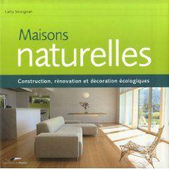 construction rénovation et décoration écologiques le livre