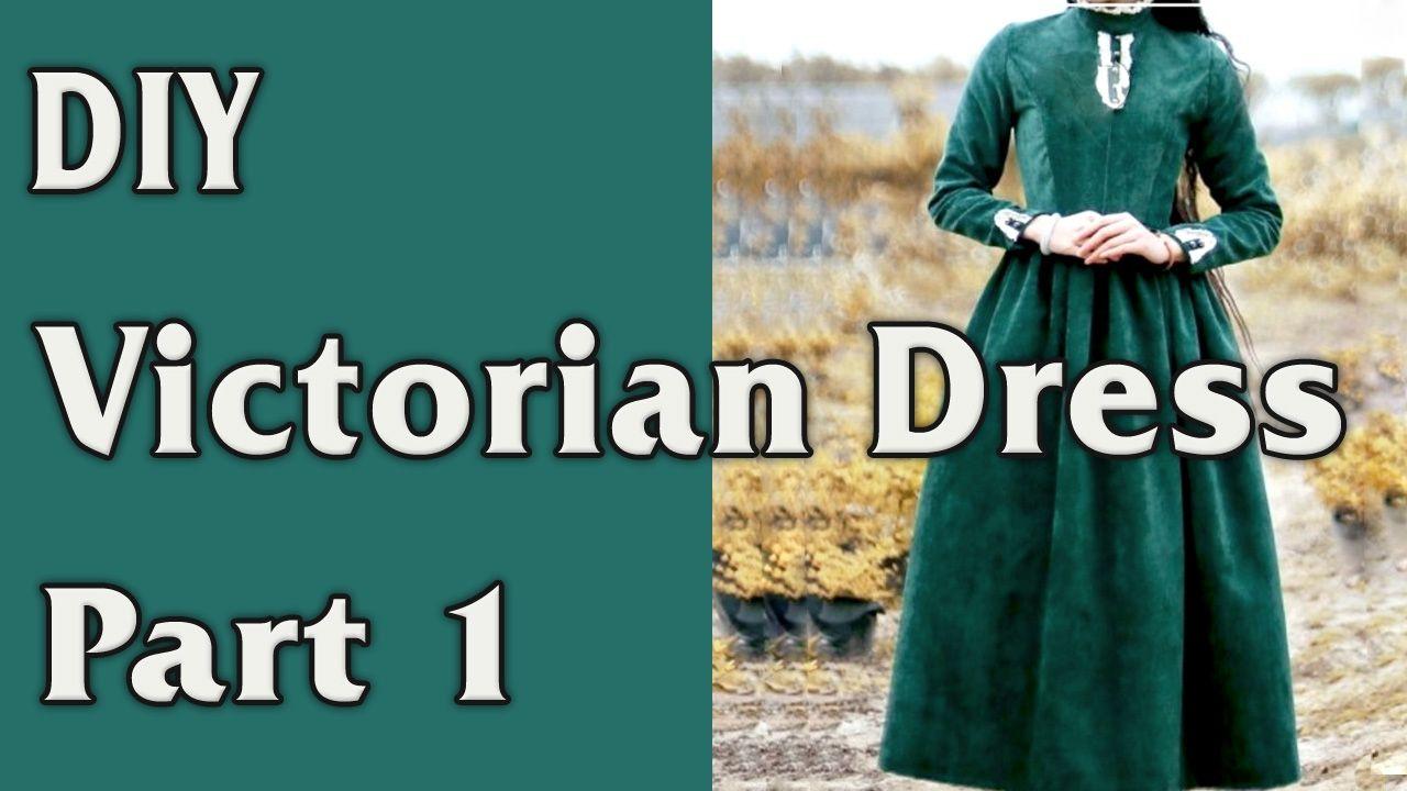 Diy Victorian Dress Part 1 4 Victorian Dress Dresses Victorian Fashion Dresses [ 720 x 1280 Pixel ]