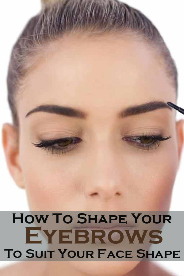 Eyebrow Shape Should Be Chosen According To The Tendencies And