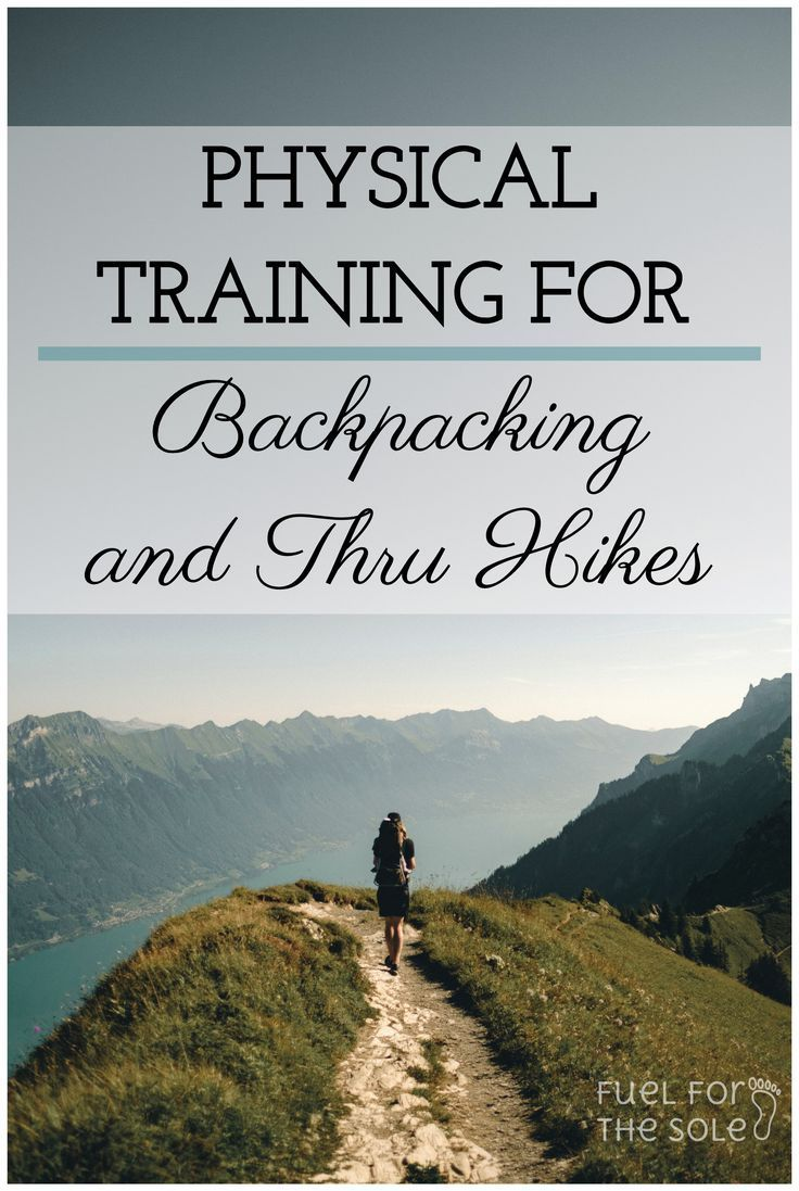 Photo of Hiking Training Basics: How to Train For Backpacking and Thru Hikes – Fuel For The Sole Travel & Outdoor Lifestyle