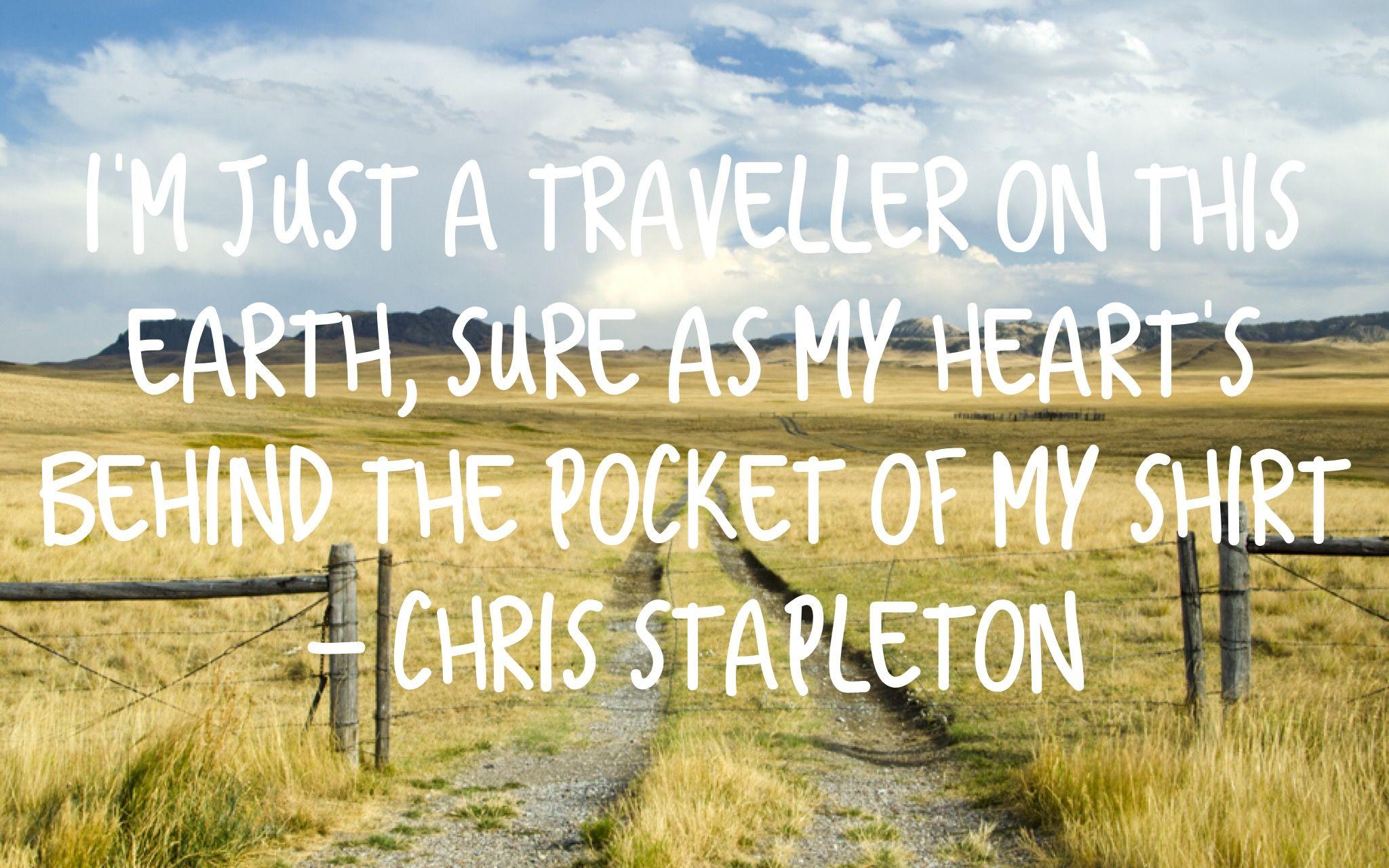 Chris Stapleton - Traveller | Country music quotes, Chris ...