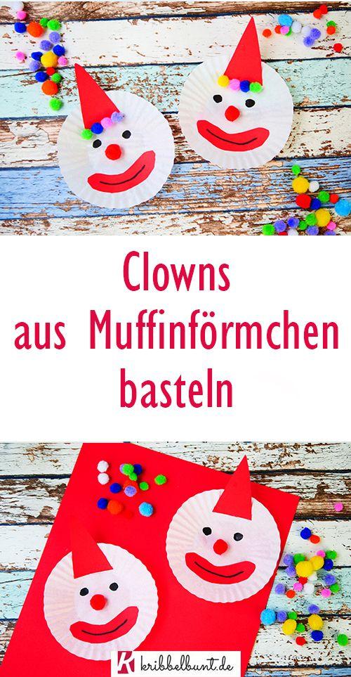 Clowns basteln - Clown aus Muffinförmchen für Fasching basteln mit Kindern