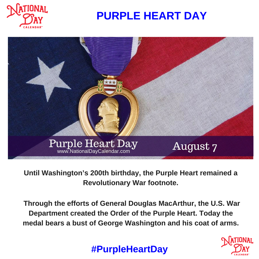 August 7th Is Recognized As National Purple Heart Day We Now Celebrate Purple Heart Day On The Anniversary O Purple Heart Day Purple Heart Purple Heart Medal