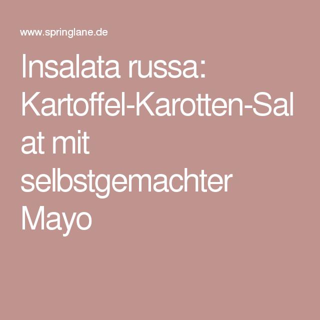 Insalata russa: Kartoffel-Karotten-Salat mit selbstgemachter Mayo
