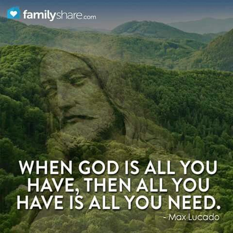 God is all you Need