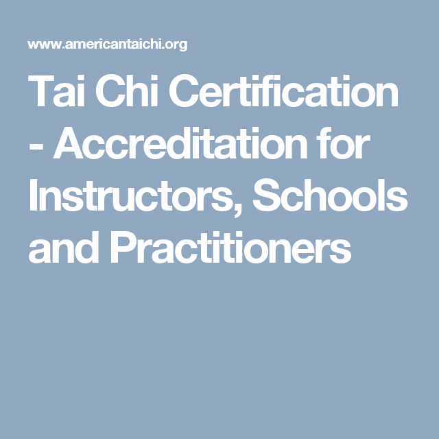 Tai Chi Certification Accreditation For Instructors Schools And