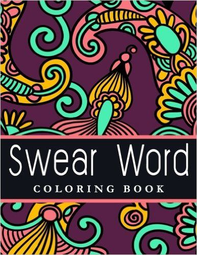 Amazon Swear Word Coloring Book The Best Seller Of Adult