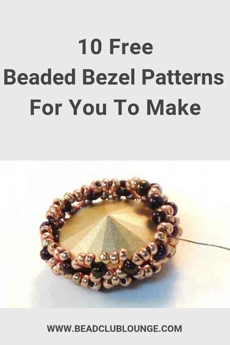 Check out this list of free beaded bezel patterns. There's a tutorial for everyone, whether you're