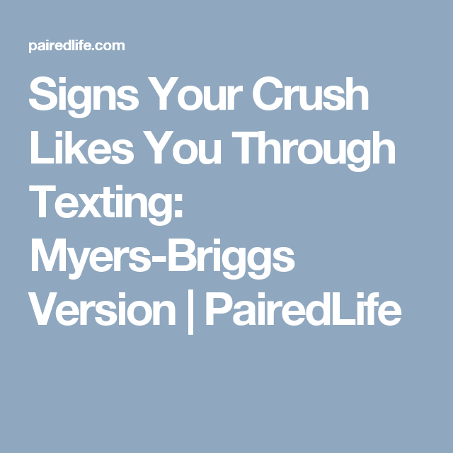 Signs Your Crush Likes You Through Texting: Myers-Briggs