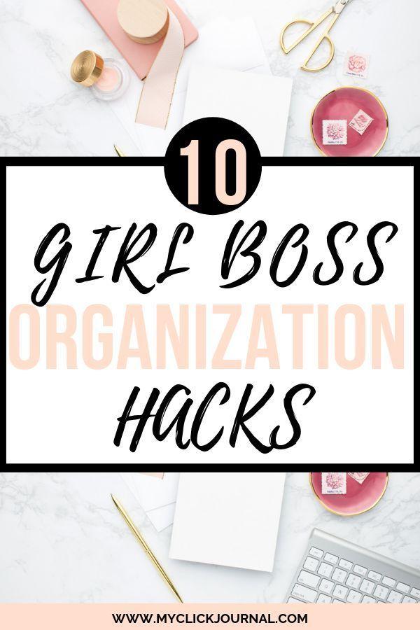 10 Girl Boss organization hacks
