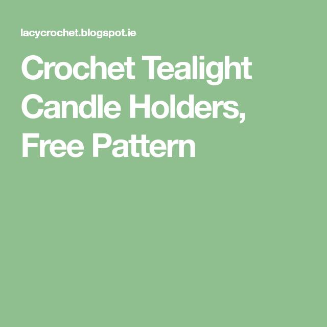 Crochet Tealight Candle Holders, Free Pattern