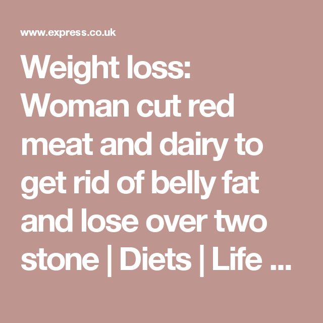 Weight loss woman cut red meat and dairy to get rid of belly fat weight loss woman cut red meat and dairy to get rid of belly fat and ccuart Images
