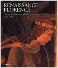 Renaissance Florence : the age of Lorenzo de' Medici, 1449-1492 / edited by Cristina Acidini Luchinat PublicaciónMilano : Charta, [1993]