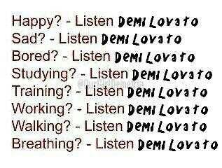 Listen to Demi Lovato so true