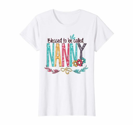 Womens Blessed To Be Called Nanny Colorful Gifts-Grandma