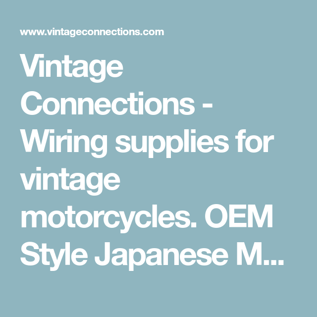 vintage connections wiring supplies for vintage motorcycles oem rh pinterest com Computer Wiring Supplies Automotive Wiring Supplies