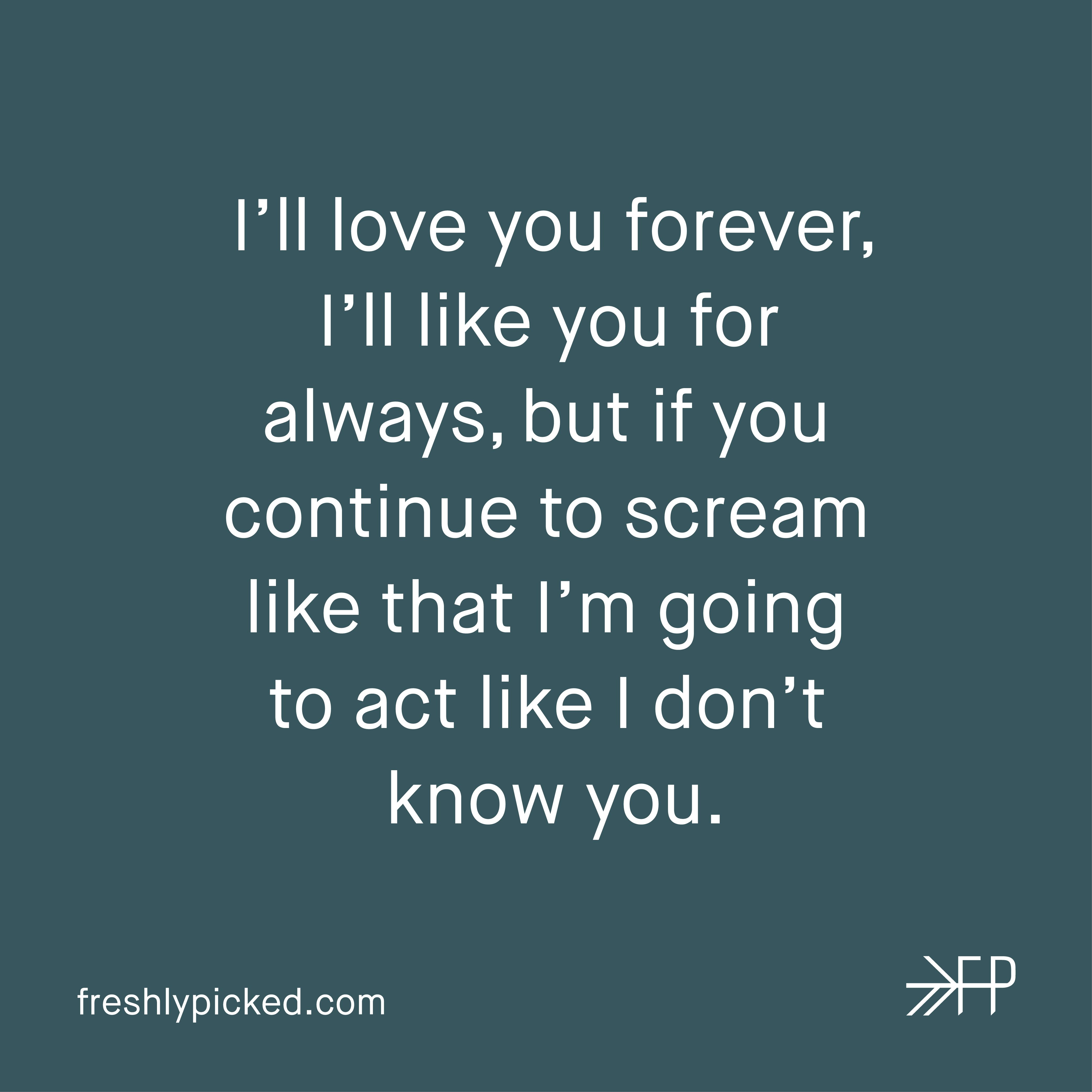 I Love You Forever I Like You For Always Quote I'll Love You Forever I'll Like You For Always But If You