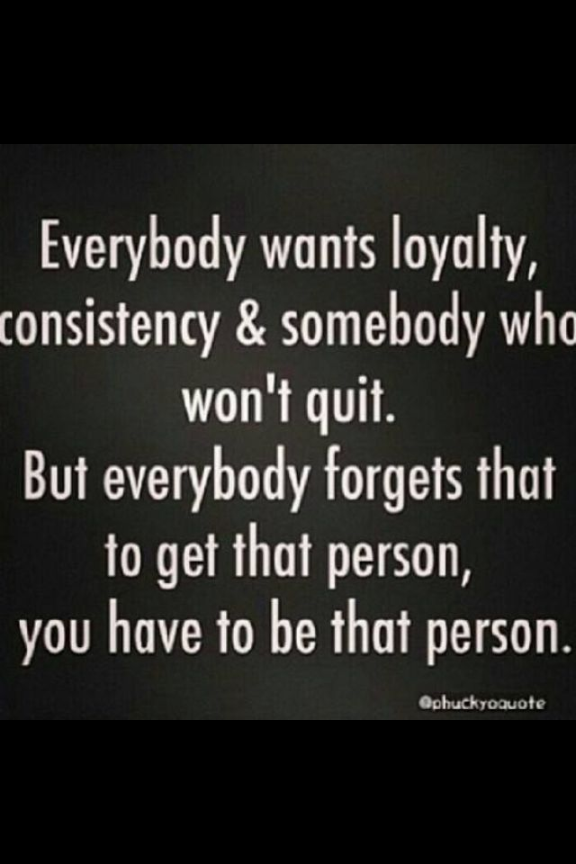 Loyalty Means Everything Quotes Words Me Quotes