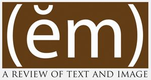 ĕm: a review of text and image