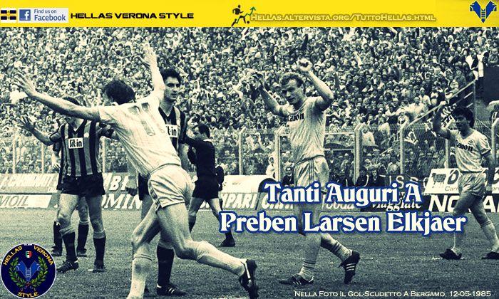 Auguri di buon compleanno a Preben Larsen Elkjaer  www.hellasveronastyle.eu