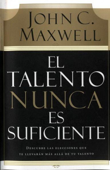 AudioLibro El Talento Nunca es Suficiente – John C. Maxwell