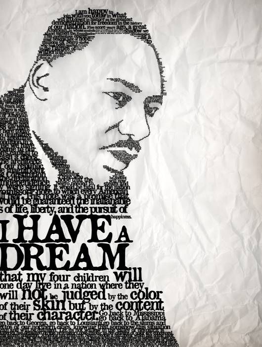 Dr Martin Luther King Jr I Have A Dream Typography Mlk Day 2013 Martin Luther King Jr Quotes Martin Luther King Quotes Martin Luther King Art