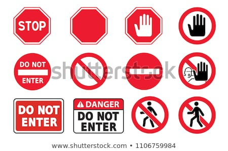Stop signs No Ban do not enter danger warning attention