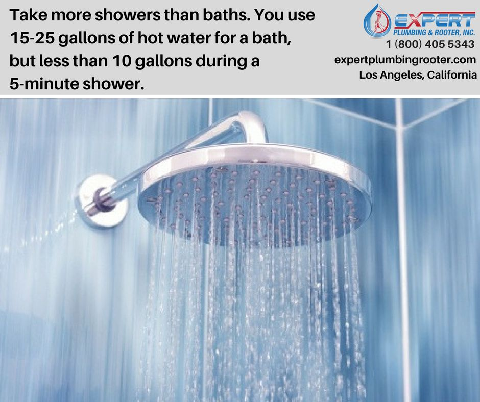 Take More Showers Than Baths You Use 15 25 Gallons Of Hot Water