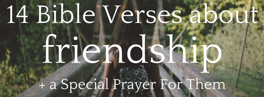 14 Bible verses about friendship                                                                                                                                                      More