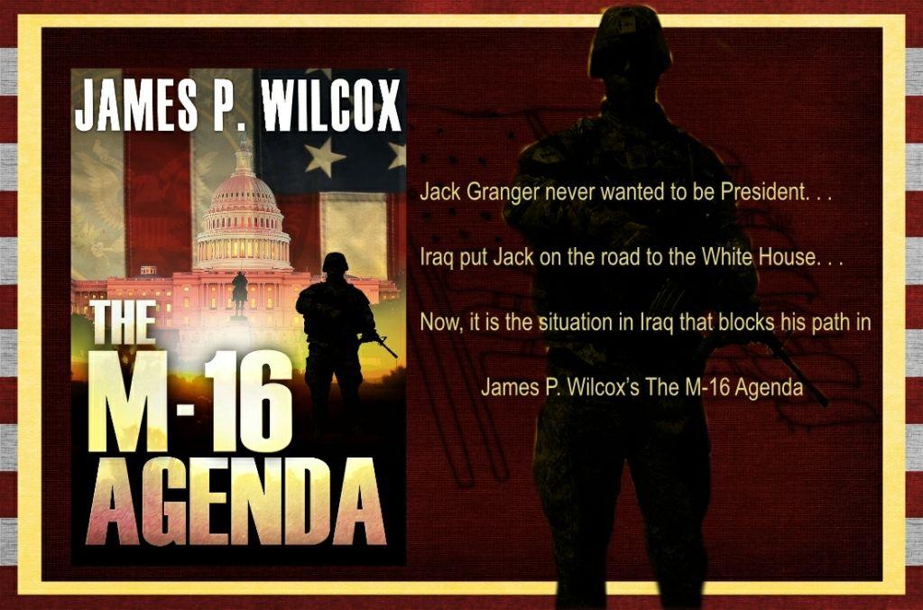 The M-16 Agenda by James P. Wilcox