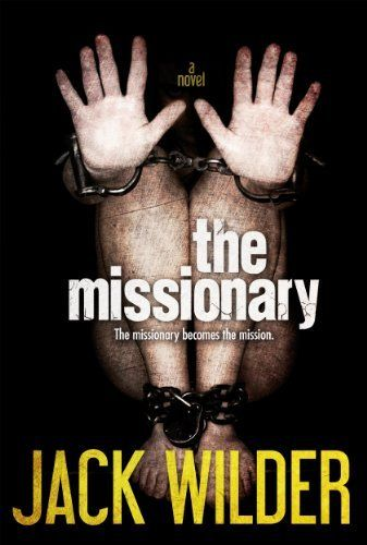 The Missionary By Jack Wilder Http Www Amazon Com Dp B00fqsmc8y Ref Cm Sw R Pi Dp Mbzvsb0s0gh1a Aestas Book Blog Quotes For Book Lovers Wilder Book