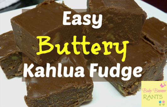 Easy Buttery Kahlua Fudge - Years ago, I tasted a Kahlua Fudge and decided to try adding it to an easy and common recipe. Here it is….