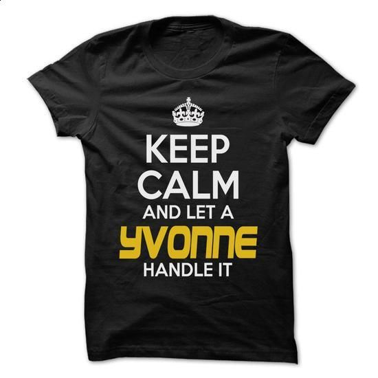 Keep Calm And Let ... YVONNE Handle It - Awesome Keep C - #tee aufbewahrung #pink hoodie. CHECK PRICE => https://www.sunfrog.com/Hunting/Keep-Calm-And-Let-YVONNE-Handle-It--Awesome-Keep-Calm-Shirt-.html?68278