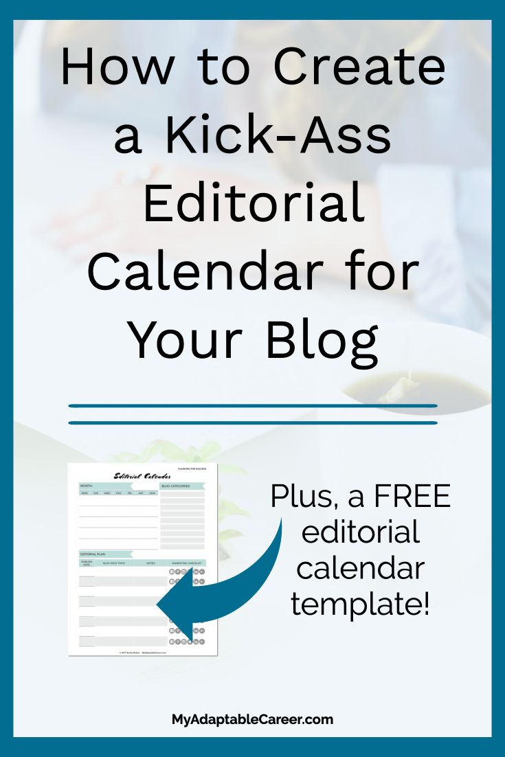 How to Create a Kick-Ass Editorial Calendar for Your Blog (And Why ...