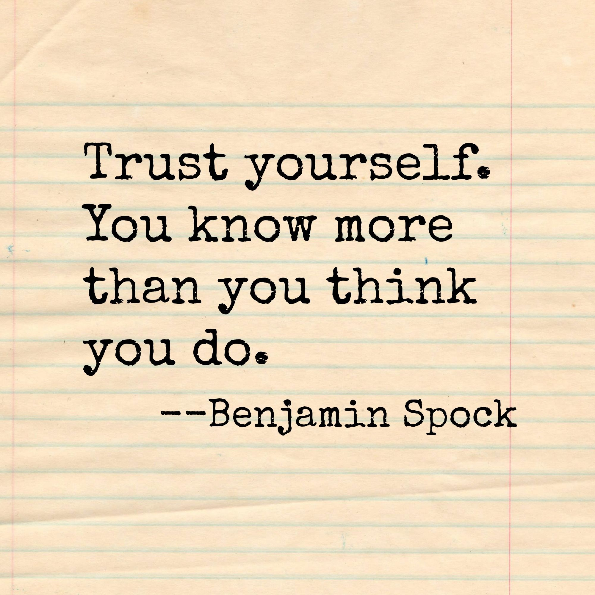 Trust Yourself You Know More Than You Think You Do Benjamin