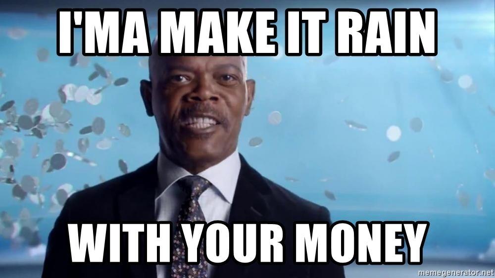 20 Make It Rain Memes That Ll Make You Look Cool Sayingimages Com Make It Rain Rain Meme Memes