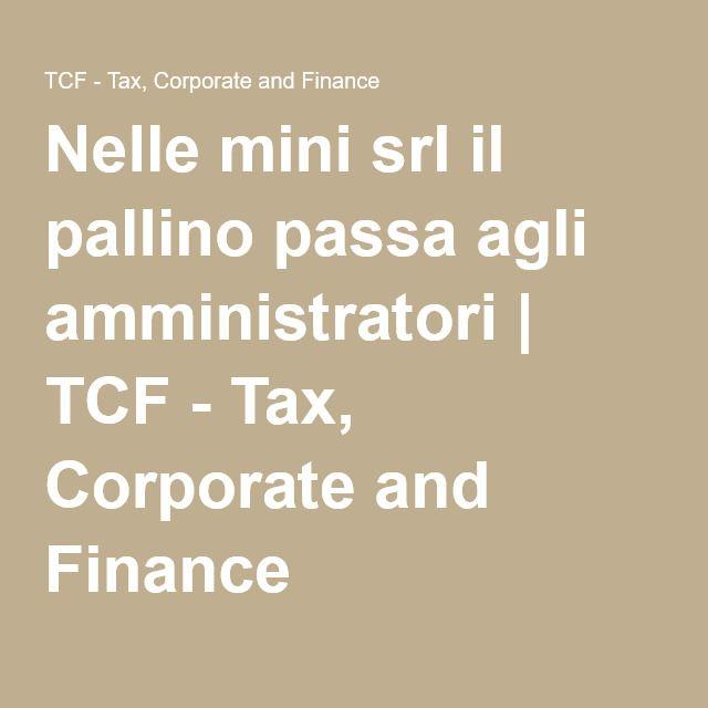 Nelle mini srl il pallino passa agli amministratori | TCF - Tax, Corporate and Finance