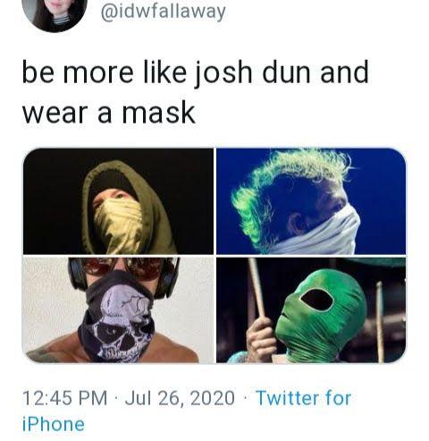 Wear A Mask Like This King In 2020 Top Memes Twenty One Pilots Twenty One