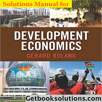 Solution Manual for Development Economics 1st Edition by