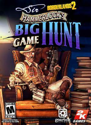 Borderlands 2: Sir Hammerlock's Big Game Hunt Download For Mac