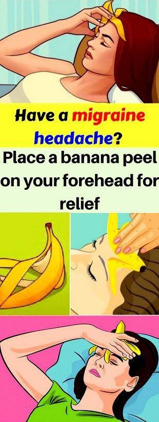 Have A Migraine Headache? Place A Banana Peel On Your Forehead For Relief!!!!  #lifestyle  #fitness...